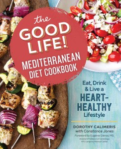 The Good Life Mediterranean Diet Cookbook by Dorothy Calimeris and Constance Jones