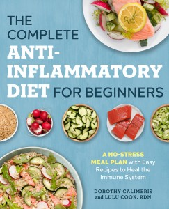 The Complete Anti-Inflammatory Diet for Beginners by Dorothy Calimeris & Lulu Cook, RDN